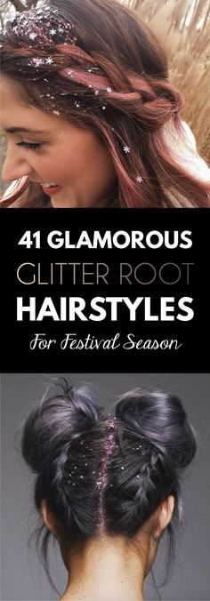 41 Glamorous Glitter Root Hairstyles for Festival Season