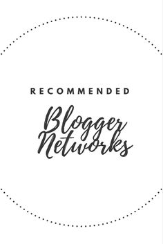 List of Recommended Blogger NetworksThere are lots of Blogger Networks out there, here is a list of the recommended ones for bloggers http://www.kairenvarker.co.uk/list-recommended-blogger-networks/