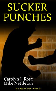 Sucker Punches by Carolyn J. Rose and Mike Nettleton