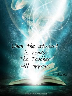 When the student is ready, the Teacher will appear. #inspirational #spiritual #awakening This is a fact.