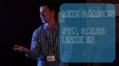 The Future of Sales: 5 Predictions from LinkedIn's SVP of Sales, Mike Gamson