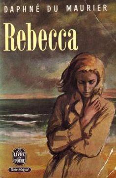 Rebecca - Daphné Du Maurier - Babelio