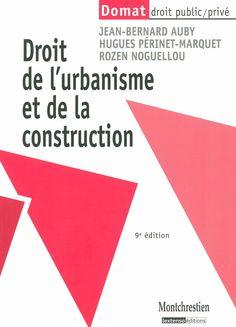 Droit de l'urbanisme et de la construction / Jean-Bernard Auby, Hugues Périnet-Marquet, Rozen Noguellou, 2012