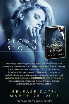 Billionaire's Pursuit (Never Never Man #1) By Sloan Storm