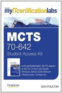 MCTS 70-642 Cert Guide  Windows Server 2008 Network Infrastructure, Configuring MyITCertificationLab -- Access Card, 978-0132954051, Don Poulton, Pearson IT Certification