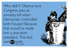 """He thinks he is speaking for the """"2/3 of people who didn't vote in the midterms."""" That is bull. 2008-2010 would've been no need for an executive order. Why did the House turn Red in 2010? Obamacare. If he'd passed amnesty he would not be the president today, and that's obvious. Hispanics are being used as pawns for his power grab. I hope they see that."""