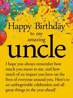 Check Out Our Latest Collection of Happy Birthday Wishes Quotes Messages Images for Uncle. On this Birthday of Your Uncle, Wish them with Our Happy Birthday Wishes Quotes & Make them feel Special. Birthday Message For Uncle, Uncle Birthday Quotes, Birthday Wishes For A Friend Messages, Birthday Card Messages, Happy Birthday Wishes Quotes, Birthday Wishes For Myself, Best Birthday Wishes, Birthday Love, Birthday Greetings