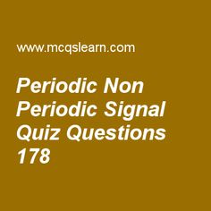 Learn quiz on periodic non periodic signal, computer networks quiz 178 to practice. Free networking MCQs questions and answers to learn periodic non periodic signal MCQs with answers. Practice MCQs to test knowledge on periodic and non periodic signal, datagram networks, dns resolution, standard ethernet, adsl worksheets.  Free periodic non periodic signal worksheet has multiple choice quiz questions as sine wave can be represented by three parameters, answer key with choices as peak...
