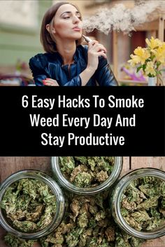6 Easy Hacks To Smoke Weed Every Day And Stay Productive