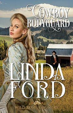 Cowboy Bodyguard (Wild Rose Country Book 4) by Linda Ford https://www.amazon.com/dp/B075RY24JX/ref=cm_sw_r_pi_dp_U_x_3aF2AbD4DRWPZ