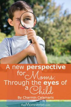 Why are Moms so hard on themselves?  A new perspective for moms: Through the eyes of a child | The Momiverse | Article by Charmin Calamaris