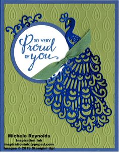 Royal Peacock Blueberry Proud by Michelerey - Cards and Paper Crafts at Splitcoaststampers Stampin Up Catalog, Circle Punch, Bird Cards, Animal Cards, Congratulations Card, Ink Pads, Stamping Up, Embossing Folder, Stampin Up Cards