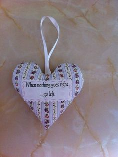 Nothing goes right quote heart, inspirational quote, padded heart, by AndiesAccessoriesUK on Etsy