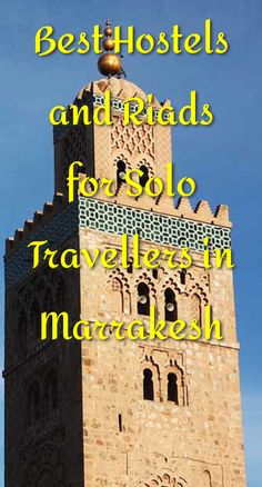 Best Hostels and Riads for Solo Travellers in Marrakesh: Marrakesh is one of the most popular tourist destinations in Morocco. It's a…