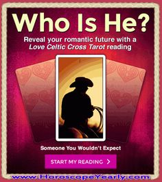 Who Is He? Don't wait for fate! A personal Love Tarot reading will help you see all of your romantic possibilities by revealing things from your past, present, and future that are helping or hurting your ability to find love now... Click here to learn more: http://www.horoscopeyearly.com/find-compatible-love-matches-sun-sign/