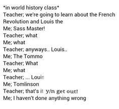So ironic cause we're learning the French revolution right now and I always think of Louis!