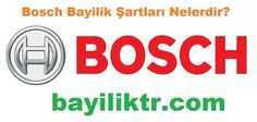 http://www.bayiliktr.com/2016/08/bosch-bayilik-sartlari.html