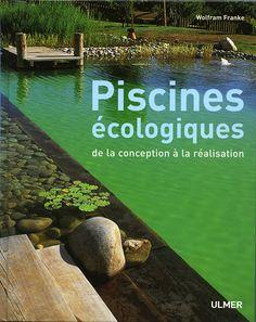 Editions Ulmer : Piscines écologiques de la conception à la réalisation - Wolfram FRANKE