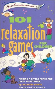 101 Relaxation Games for Children: Finding a Little Peace and Quiet In Between (SmartFun Activity Books) by Allison Bartl Therapy Activities, Book Activities, Activity Books, Play Therapy, Art Therapy, Therapy Tools, Music Therapy, Speech Therapy, Toddler Activities