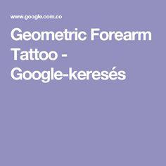 Geometric Forearm Tattoo - Google-keresés