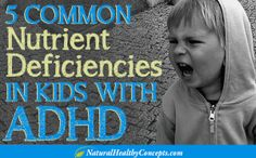 5 Major Nutrient Deficiencies in kids with ADHD