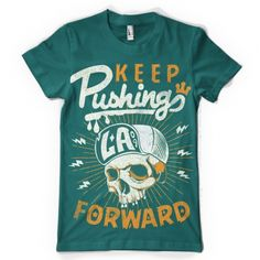 Keep Pushing Forward T shirt design | Tshirt-Factory