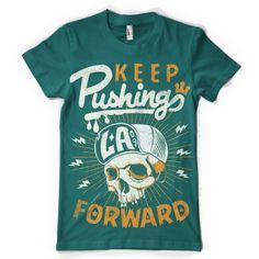 Keep Pushing Forward T shirt design | Tshirt-Factory