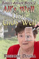 Roseanne Dowell: ALL'S WELL THAT ENDS WELL