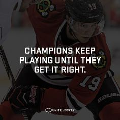 Champions keep playing until they get it right. #quote #motivational #hockey #BeOne