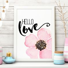 Hello Love Pink Floral Art Print Flower Wall Decor Pink Flower Print Love Art Print Love Wall Art Love Wall Decor Printable Digital Download by Indulgemyheart on Etsy