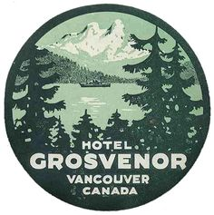 Canada - Vancouver - Hotel Grosvenor by Luggage Labels by b-effe, via Flickr