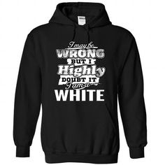 2 WHITE May Be Wrong #name #beginH #holiday #gift #ideas #Popular #Everything #Videos #Shop #Animals #pets #Architecture #Art #Cars #motorcycles #Celebrities #DIY #crafts #Design #Education #Entertainment #Food #drink #Gardening #Geek #Hair #beauty #Health #fitness #History #Holidays #events #Home decor #Humor #Illustrations #posters #Kids #parenting #Men #Outdoors #Photography #Products #Quotes #Science #nature #Sports #Tattoos #Technology #Travel #Weddings #Women