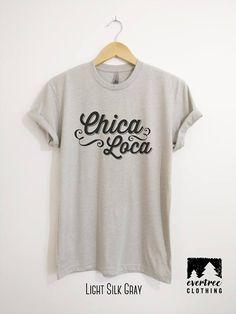 Chica Loca T-shirt ladies unisex t-shirt Crazy t shirts