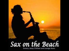Sax On The Beach Groovy Jazzy Chillout And Lounge Music Chill Out Music, My Music, Dubai Islands, Lounge Music, Jazz Artists, Smooth Jazz, Movie Gifs, Bar Lounge, Venice Beach
