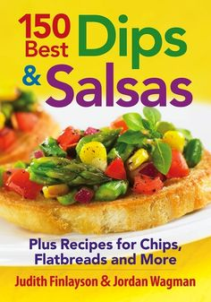 REVIEW AND GIVEAWAY - 150 Best Dips And Salsas Cookbook - With Sumptuous Spinach and Artichoke Dip Recipe - From Val's Kitchen : From Val's Kitchen