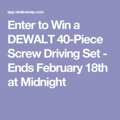 Enter to Win a DEWALT 40-Piece Screw Driving Set - Ends February 18th at Midnight