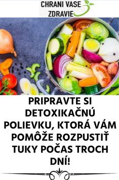PRIPRAVTE SI DETOXIKAČNÚ POLIEVKU, KTORÁ VÁM POMÔŽE ROZPUSTIŤ TUKY POČAS TROCH DNÍ! Ale, Food And Drink, Healthy Eating, Vegan, Drinks, Fitness, Sport, Eating Healthy, Deporte