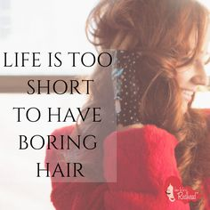Life is too short to have boring hair | How to be a Redhead #RedheadQuote