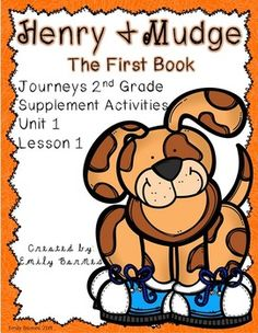 Henry and Mudge: The First Book Journeys 2nd Grade Supplement Activities Unit 1 Lesson 1 Subject Predicate, sequence of events craft, and more.