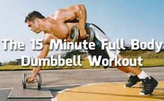 Don't say that you do not have time to exercise! The 15 Minute Full Body Dumbbell Workout (Video) GYM FLOW 100 Hiit Workouts For Men, Workout Plan For Men, Workout Plan For Beginners, Weight Loss Workout Plan, At Home Workouts, Workout Plans, Quick Workouts, Extreme Workouts, Dumbell Full Body Workout