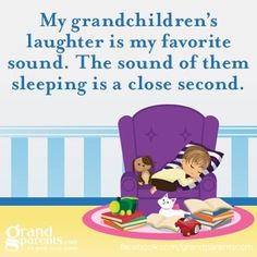 My grandchildren's laughter is my favorite sound. The sound of them sleeping is a close second. #grandkids