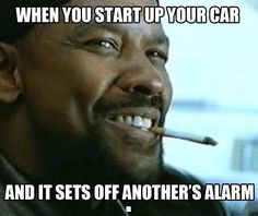 when you start up your car and it sets off another's alarm - gearhead meme