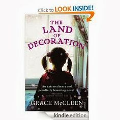 2013 - 41, The Land of Decoration, Grace McLeen. An assured first novel. Judith and her father struggle with bullies.