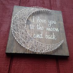I love you to the moon and back String Art door CrookedTreeTraders crafts handmade gifts I love you to the h and back - String Art - Moon - Gift for child - Handmade - Wooden Moon - Rustic Love - Wooden Sign - Nail Art String Art Diy, String Crafts, Love Wooden Sign, Wooden Signs, String Art Patterns, String Art Tutorials, Doily Patterns, Handmade Wooden, Handmade Art