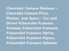 Chevrolet Camaro Reviews – Chevrolet Camaro Price, Photos, and Specs – Car and Driver #chevrolet #camaro #review, #chevrolet #camaro, #chevrolet #camaro #price, #chevrolet #camaro #specs, #chevrolet #camaro #photos http://jamaica.remmont.com/chevrolet-camaro-reviews-chevrolet-camaro-price-photos-and-specs-car-and-driver-chevrolet-camaro-review-chevrolet-camaro-chevrolet-camaro-price-chevrolet-camaro-specs-chevrolet/  # Chevrolet Camaro Chevrolet Camaro 2017 Chevrolet Camaro SS 1LE Manual…