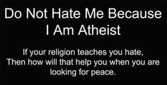 My sweet came out as an atheist to his very Catholic friend recently. Sadly, he was very scared b/c he was worried they were going to kick him out of their house. Luckily they were very sweet, but so sad that he had to even be worried about that. Losing My Religion, Anti Religion, Atheist Quotes, Religious People, Free Thinker, Love Others, Atheism, Hate, Politics