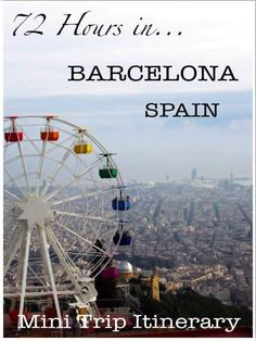 72 hours in Barcelona, Spain - What to see, where to stay & what to eat! Mini Trip Itinerary