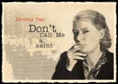 What Dorothy Day might say to President Nuclear Free World Obama Thomas University, Dorothy Day, Dont Call Me, D Day, Famous Women, Obama, Catholic, Presidents, Loneliness