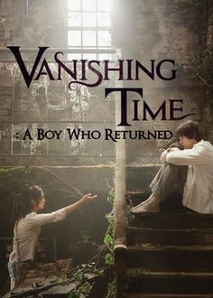 Vanishing Time: A Boy Who Returned (2016) - Days after her friends disappear during a trip to a mysterious cave, a girl is approached by a grown man claiming to be one of her missing pals.
