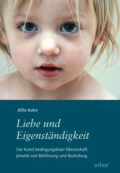 Alfie Kohn: Liebe und Eigenständigkeit